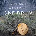 One Drum by  Richard Wagamese audiobook