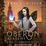 Oberon Academy Book Three by  Wendi L. Wilson audiobook