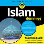 Islam For Dummies by  Malcolm Clark audiobook