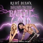 Bound to the Battle God by  Ruby Dixon audiobook
