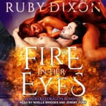 Fire In Her Eyes by  Ruby Dixon audiobook