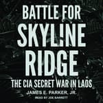 Battle for Skyline Ridge by  James E. Parker Jr. audiobook
