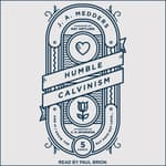Humble Calvinism by  J.A. Medders audiobook