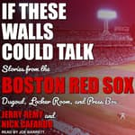 If These Walls Could Talk by  Nick Cafardo audiobook