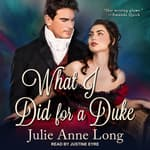 What I Did For A Duke by  Julie Anne Long audiobook