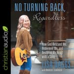 No Turning Back, Regardless by  Lisa Daggs audiobook