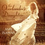 The Overlander's Daughter by  Amy Isaman audiobook
