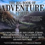 The Big Book of Adventure Stories by  Otto Penzler audiobook