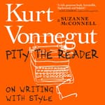 Pity the Reader by  Kurt Vonnegut Jr. audiobook