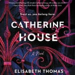 Catherine House by  Elisabeth Thomas audiobook