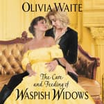 The Care and Feeding of Waspish Widows by  Olivia Waite audiobook