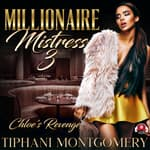 Millionaire Mistress 3 by  Tiphani Montgomery audiobook