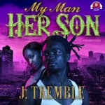 My Man, Her Son by  J. Tremble audiobook