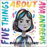 Five Things About Ava Andrews by  Margaret Dilloway audiobook