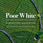 Poor White by  Sherwood Anderson audiobook