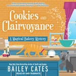 Cookies and Clairvoyance by  Bailey Cates audiobook