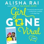 Girl Gone Viral by  Alisha Rai audiobook