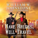 Have Brides, Will Travel by  William W. Johnstone audiobook