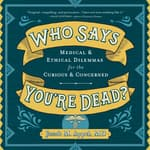 Who Says You're Dead? by  Jacob M. Appel MD audiobook