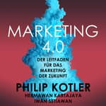 Marketing 4.0. Der Leitfaden für das Marketing der Zukunft by  Hermawan Kartajaya audiobook