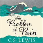 The Problem of Pain by  C. S. Lewis audiobook