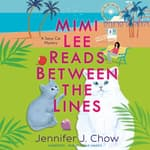 Mimi Lee Reads between the Lines by  Jennifer J. Chow audiobook