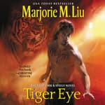 Tiger Eye by  Marjorie M. Liu audiobook