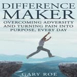 Difference Maker by  Gary Roe audiobook