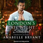London's Late Night Scandal by  Anabelle Bryant audiobook
