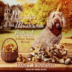 Murder at the Mushroom Festival by  Janet Finsilver audiobook