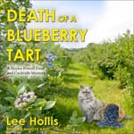 Death of a Blueberry Tart by  Lee Hollis audiobook