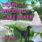Death of a Wedding Cake Baker by  Lee Hollis audiobook