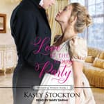 Love at the House Party by  Kasey Stockton audiobook