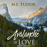 Avalanche of Love by  M.E. Tudor audiobook
