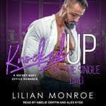 Knocked Up by the Single Dad by  Lilian Monroe audiobook