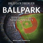 Ballpark by  Paul Goldberger audiobook