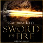 Sword of Fire by  Katharine Kerr audiobook