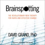 Brainspotting by  David Grand PhD audiobook