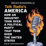 Talk Radio's America by  Brian Rosenwald audiobook