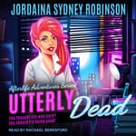 Utterly Dead by  Jordaina Sydney Robinson audiobook