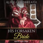 His Forsaken Bride by  Alice Coldbreath audiobook
