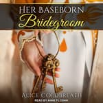 Her Baseborn Bridegroom by  Alice Coldbreath audiobook
