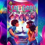 Sal and Gabi Fix the Universe by  Carlos Hernandez audiobook