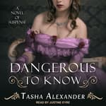 Dangerous to Know by  Tasha Alexander audiobook