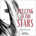 Pulling at the Stars by  Beth Marie Read audiobook