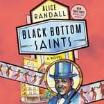 Black Bottom Saints by  Alice Randall audiobook