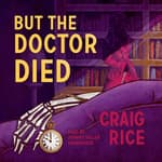 But the Doctor Died by  Randolph Craig audiobook