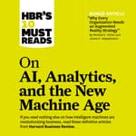 HBR's 10 Must Reads on AI, Analytics, and the New Machine Age by  Michael E. Porter audiobook