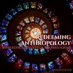 Redeeming Anthropology by  Khaled Furani audiobook