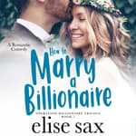 How to Marry a Billionaire  by  Elise Sax audiobook
